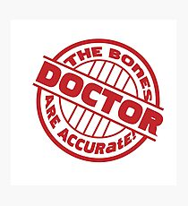 Doctor Approved! The Bones Are Accurate Stamp Photographic Print