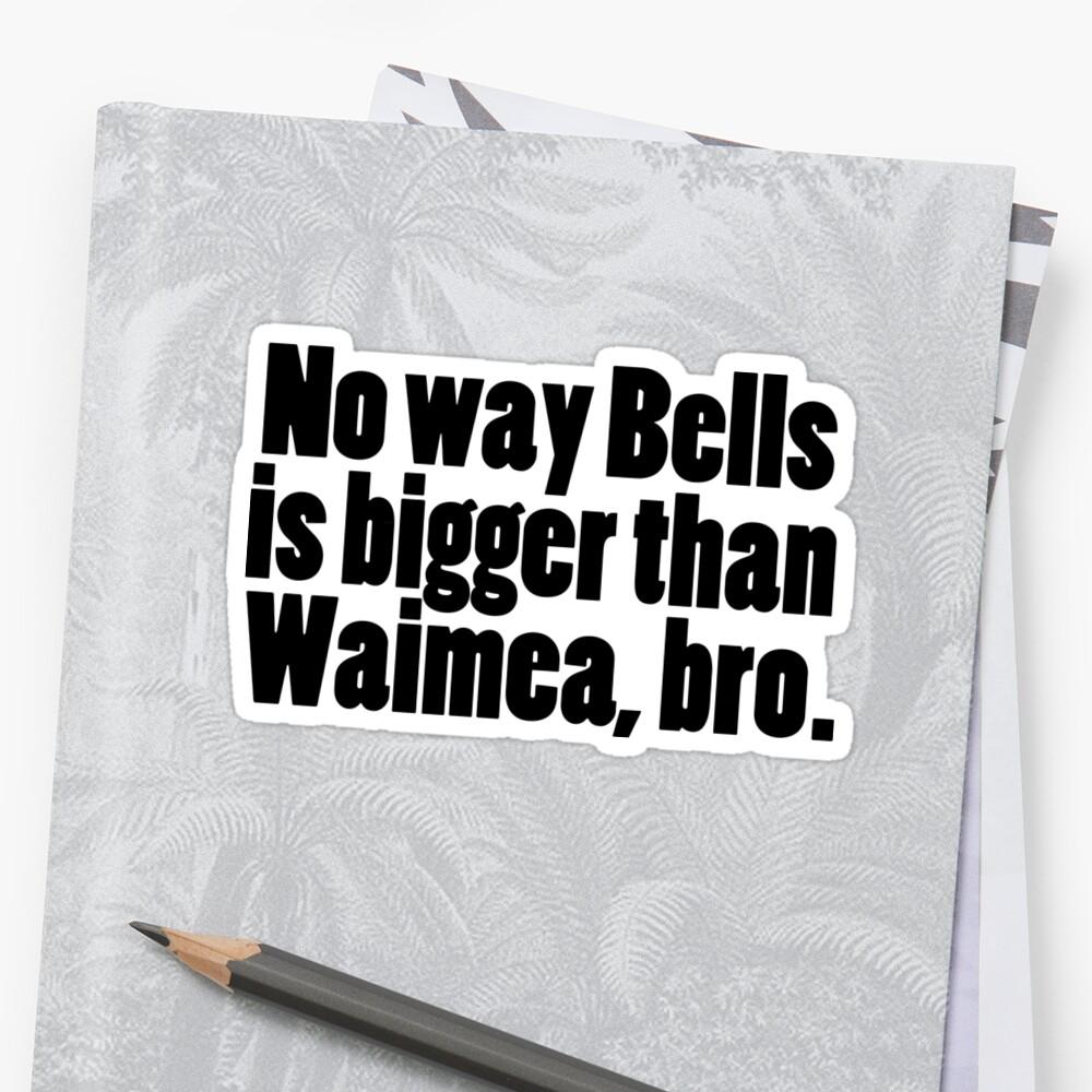 Waimea bigger than Bells? by thomasesmith