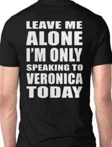 Leave Me Alone - Veronica 2 Unisex T-Shirt