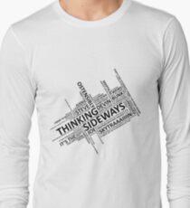 Thinking Sideways Catchphrases Long Sleeve T-Shirt