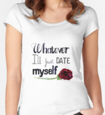 Whatever I'll just date myself Women's Fitted Scoop T-Shirt