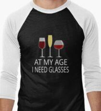 At My Age I Need Glasses Men's Baseball ¾ T-Shirt