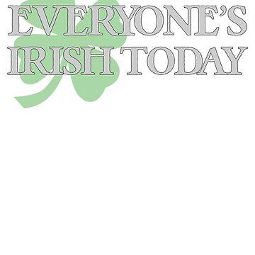 Everyone's Irish Today by njsapparel