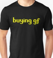 The 'buying gf' Tee Unisex T-Shirt