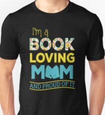 I'm a book loving mom and proud of it T-Shirt