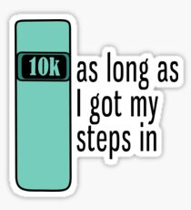As Long As I Got My Steps In - Turquoise Sticker