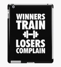 Winners Train, Losers Complain iPad Case/Skin