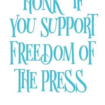 Honk If You Support Freedom of the Press by BBOnline
