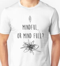 Mindful Unisex T-Shirt