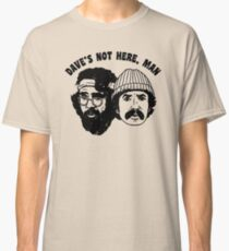 Dave's Not Here Classic T-Shirt