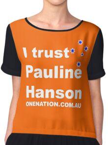 I Trust Pauline Hanson Chiffon Top