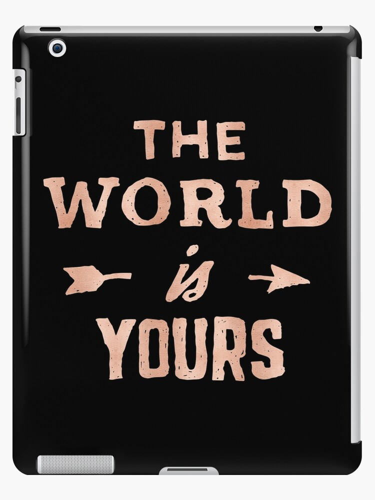 The World Is Yours Rose Gold Pink Inspirational Adventure Quote