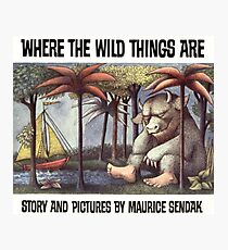 Where the Wild things are by Maurice Sendak Photographic Print