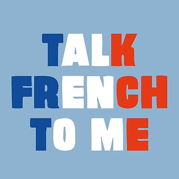 Talk French to Me by mpaev