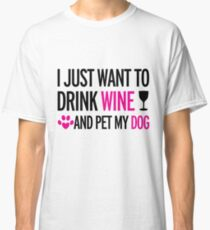 drink, wine, pet, dog Classic T-Shirt