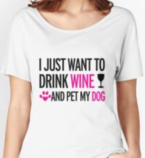 drink, wine, pet, dog Women's Relaxed Fit T-Shirt