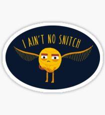 I Ain't No Snitch Sticker