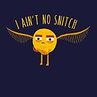 I Ain't No Snitch by DinoMike