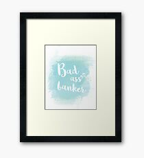 """Funny """"Bad ass banker"""" blue watercolor calligraphy statement Framed Print"""