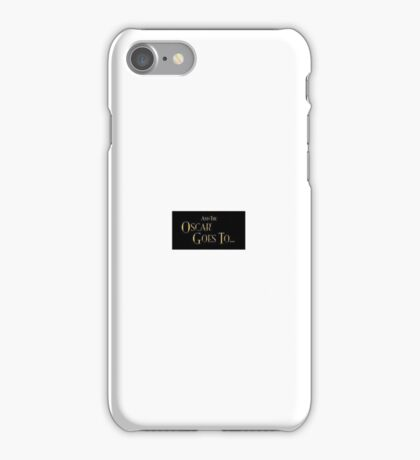 And the Oscar goes to ... iPhone Case/Skin