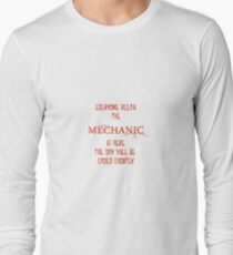 Everyone Relax The Mechanic Is Here Long Sleeve T-Shirt