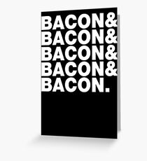 Bacon & Bacon & Bacon & Bacon & Bacon. Greeting Card