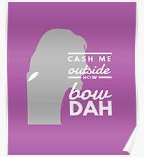 Cash me Outside, Howbow Dah Poster
