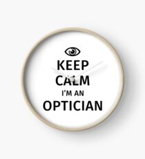 Keep Calm I'm An Optician Clock