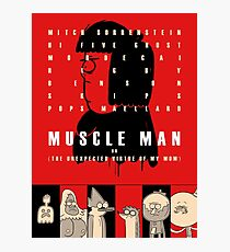 Muscle Man or (The Unexpected Virtue of My Mom) Photographic Print