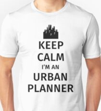 Keep Calm I'm An Urban Planner Unisex T-Shirt