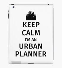Keep Calm I'm An Urban Planner iPad Case/Skin