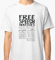 Free Speech Matters Classic T-Shirt
