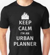 Keep Calm I'm an Urban Planner T-Shirt