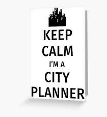 Keep Calm I'm a City Planner Greeting Card