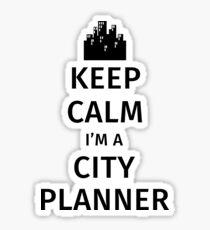 Keep Calm I'm a City Planner Sticker