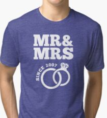 10th Wedding Anniversary Gift T-Shirt Mr & Mrs Since 2007 Tri-blend T-Shirt