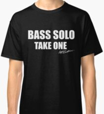 Bass Solo, Take One Classic T-Shirt