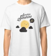 Sunshine It's Fine Classic T-Shirt