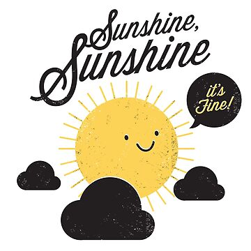 Sunshine It's Fine by DaviesBabies