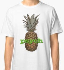 Psych Pineapple Classic T-Shirt