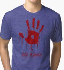 "AWESOME Dark Brotherhood ""We Know"" Tri-blend T-Shirt"