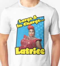 Large & In Charge... Latrice! Unisex T-Shirt