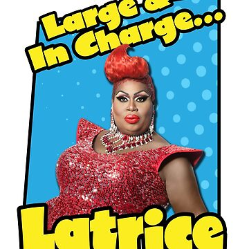 Large & In Charge... Latrice! by aespinel