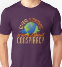 Global Warming is Not a Liberal Conspiracy Unisex T-Shirt
