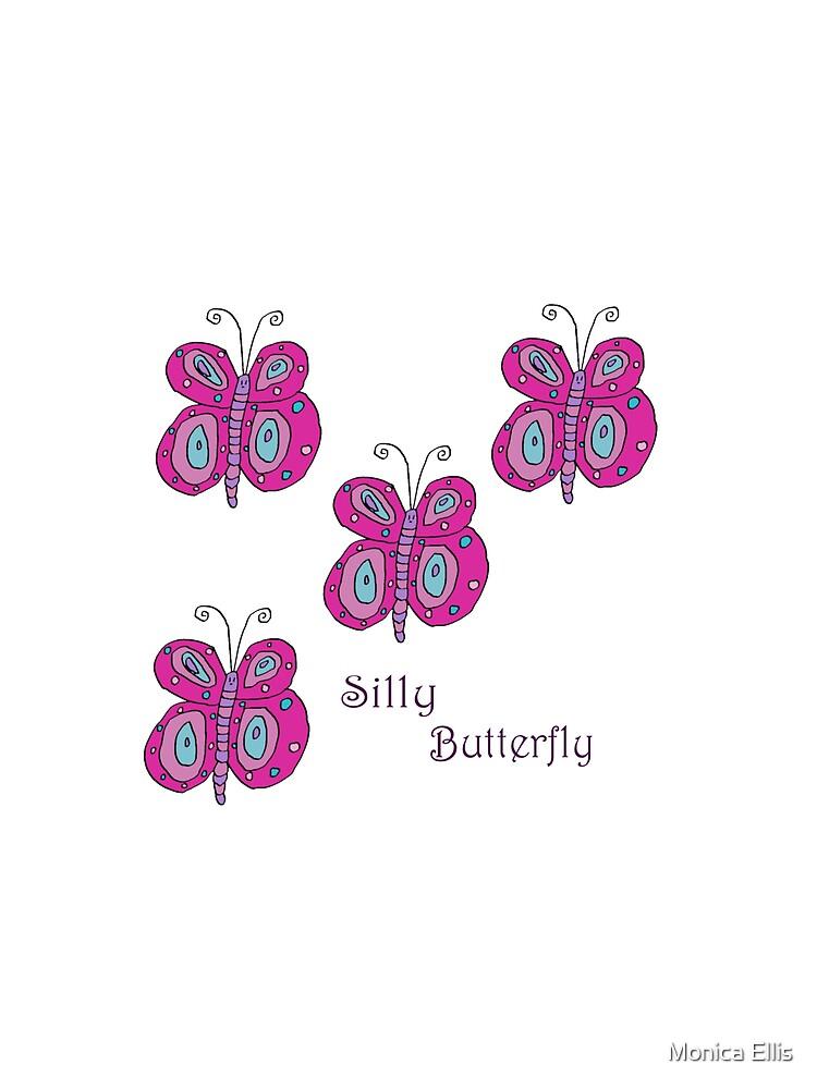 Silly Butterfly by Monica Ellis
