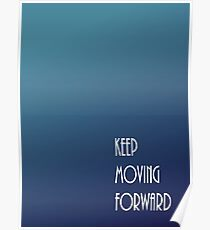 Keep Moving Forward Blue Gradient Poster