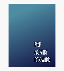 Keep Moving Forward Blue Gradient Photographic Print