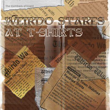 Weirdo Stares at T-Shirts by ZalSaadi