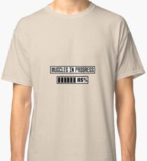 Muscles in progress workout R1l52 Classic T-Shirt