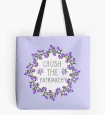 crush the patriarchy Tote Bag
